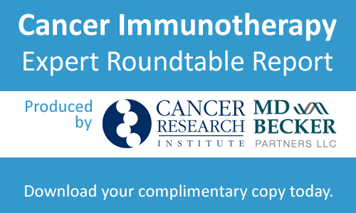 Cancer Immunotherapy Expert Roundtable Report - Download your complimentary copy today